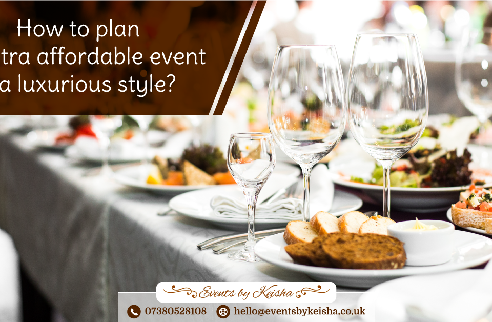 Affordable luxury events, kent, london