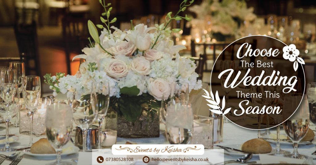 Choose The Best Wedding Theme This Season Events By Keisha
